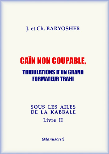 Baryosher - Caïn non coupable ! Tribulations d'un grand formateur trahi